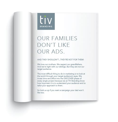 Our families don't like our ads, print